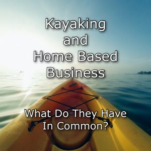 kayaking and home based business